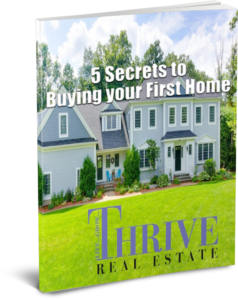 eBook cover for 5 Secrets to buying your first home by Thrive Real Estate Specialists of Shrewsbury MA